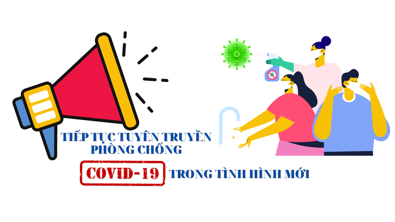 Tiếp tục tuyên truyền phòng, chống dịch COVID-19 trong giai đoạn mới