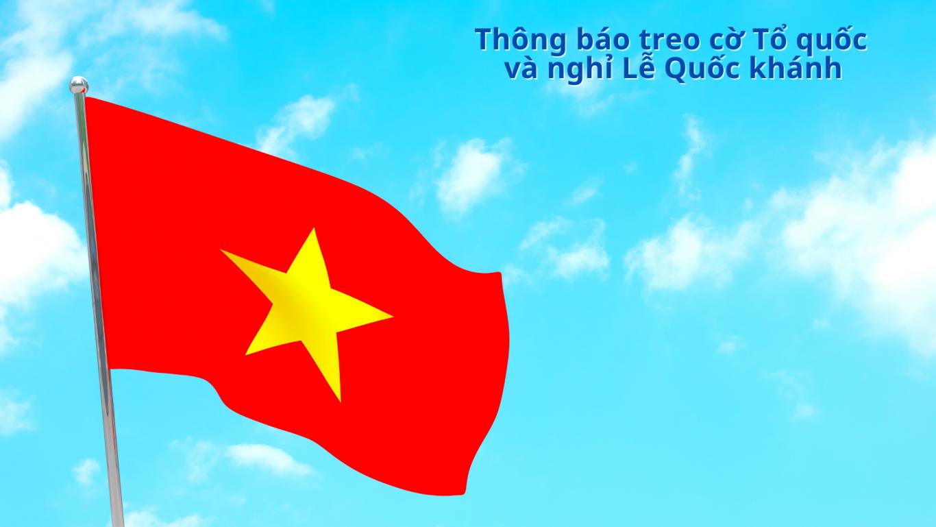 Thông báo treo cờ Tổ quốc và nghỉ Lễ Quốc khánh năm 2021